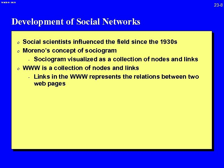 3/19/2018 08: 25 23 -8 Development of Social Networks 0 Social scientists influenced the