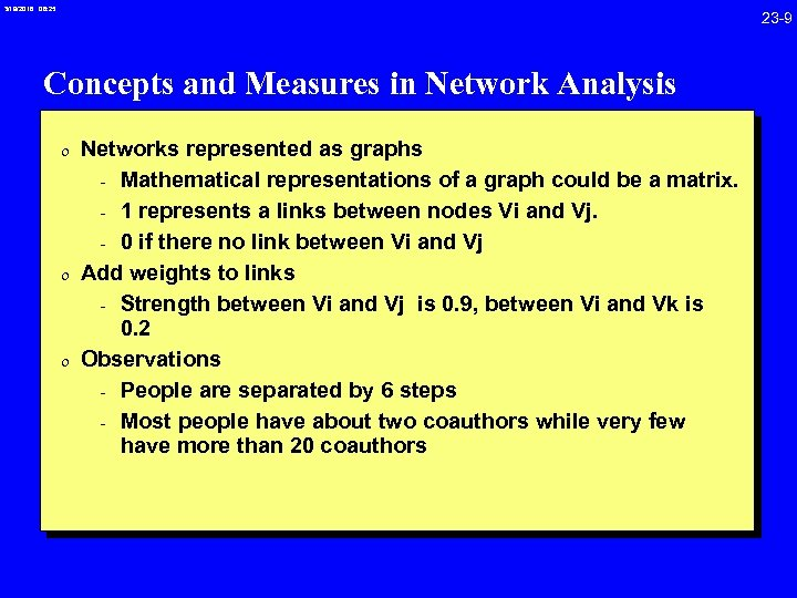 3/19/2018 08: 25 23 -9 Concepts and Measures in Network Analysis 0 Networks represented