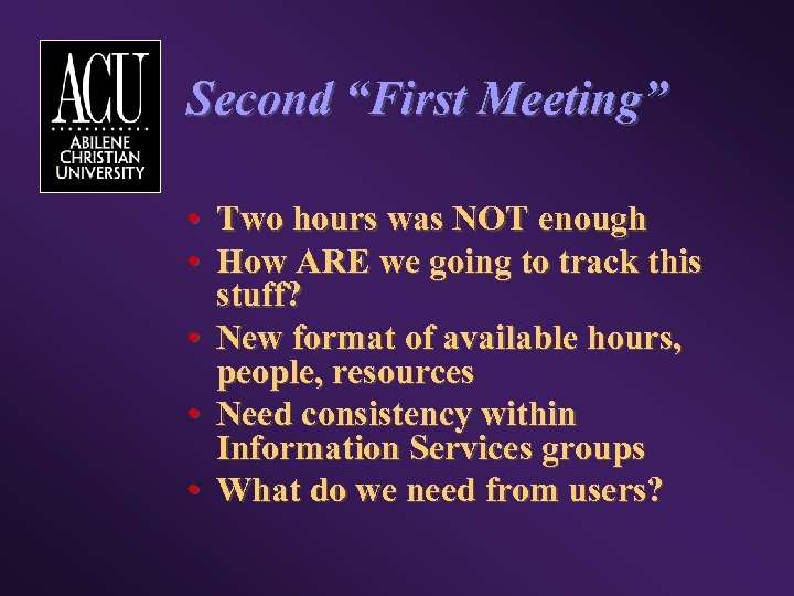 "Second ""First Meeting"" • Two hours was NOT enough • How ARE we going"
