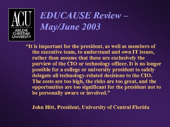 "EDUCAUSE Review – May/June 2003 ""It is important for the president, as well as"