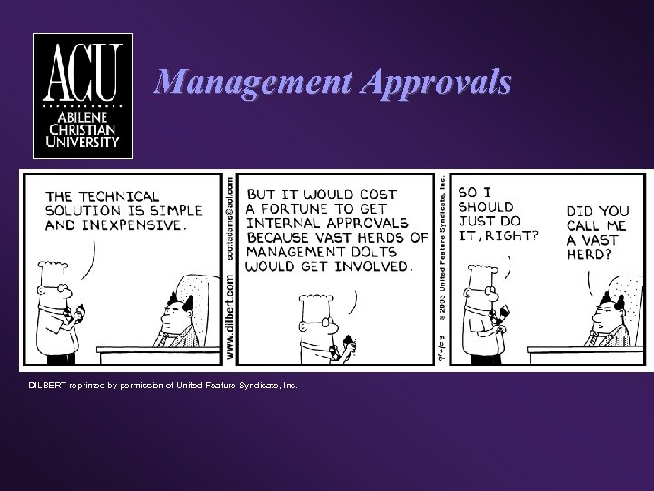 Management Approvals DILBERT reprinted by permission of United Feature Syndicate, Inc.
