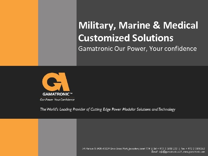 Military, Marine & Medical Customized Solutions Gamatronic Our Power, Your confidence