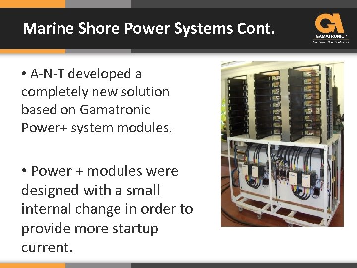 Marine Shore Power Systems Cont. • A-N-T developed a completely new solution based on