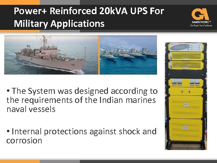 Power+ Reinforced 20 k. VA UPS For Military Applications • The System was designed