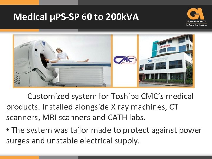 Medical μPS-SP 60 to 200 k. VA Customized system for Toshiba CMC's medical products.