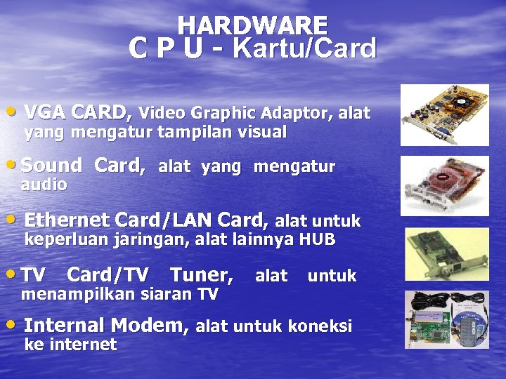 HARDWARE C P U - Kartu/Card • VGA CARD, Video Graphic Adaptor, alat yang