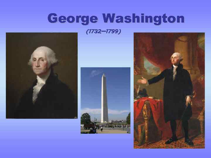 George Washington (1732— 1799)