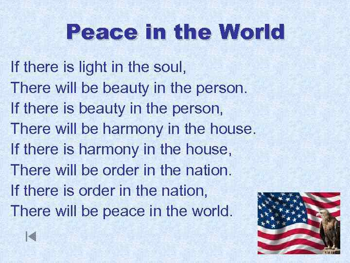 Peace in the World If there is light in the soul, There will be