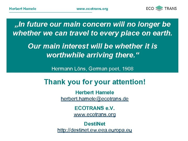 """Herbert Hamele www. ecotrans. org """"In future our main concern will no longer be"""