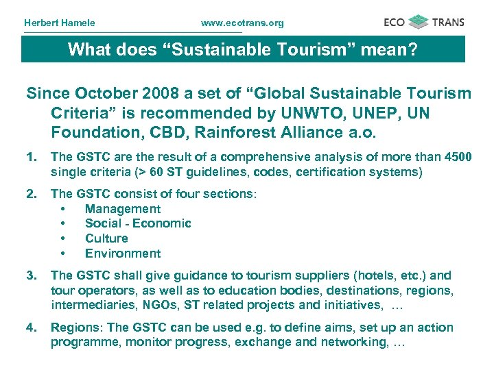 """Herbert Hamele www. ecotrans. org What does """"Sustainable Tourism"""" mean? Since October 2008 a"""