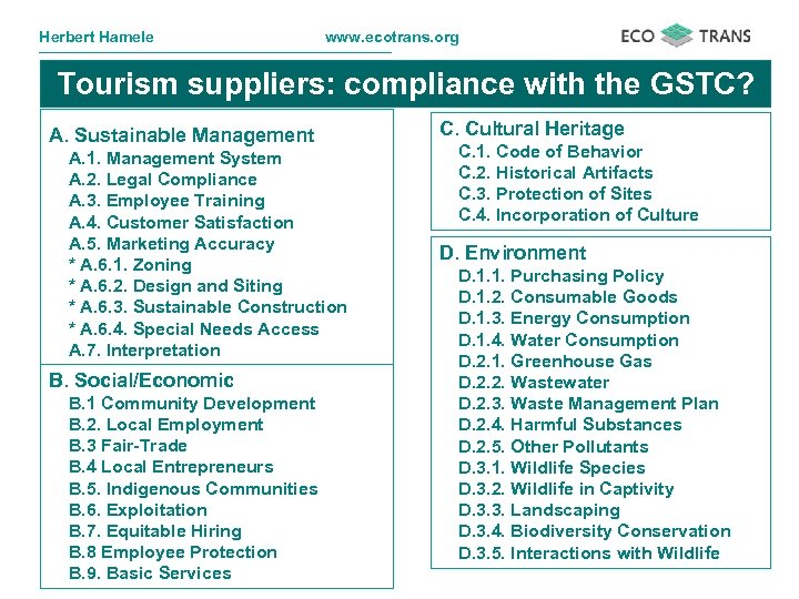 Herbert Hamele www. ecotrans. org Tourism suppliers: compliance with the GSTC? A. Sustainable Management