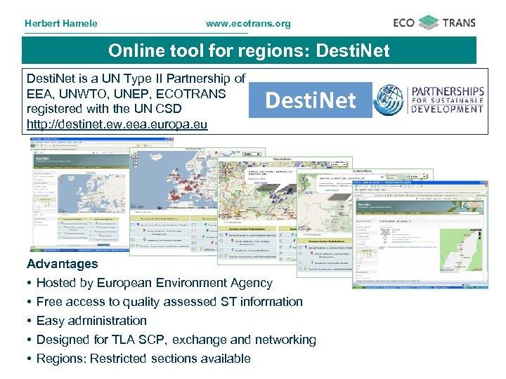 Herbert Hamele www. ecotrans. org Online tool for regions: Desti. Net is a UN