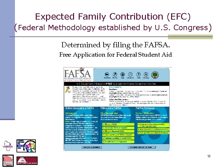 Expected Family Contribution (EFC) (Federal Methodology established by U. S. Congress) Determined by filing
