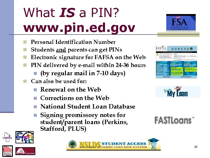 What IS a PIN? www. pin. ed. gov n n Personal Identification Number Students