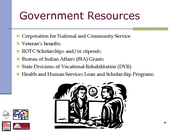 Government Resources n Corporation for National and Community Service n Veteran's benefits n ROTC