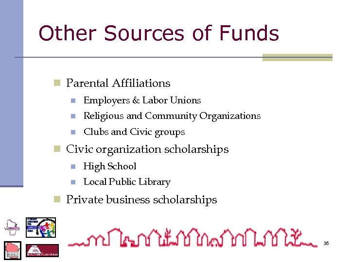 Other Sources of Funds n Parental Affiliations n Employers & Labor Unions n Religious