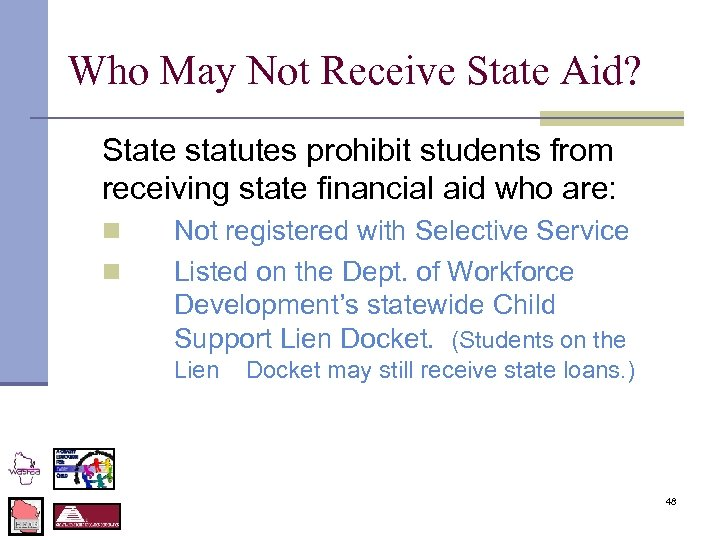 Who May Not Receive State Aid? State statutes prohibit students from receiving state financial