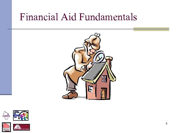 Financial Aid Fundamentals 5
