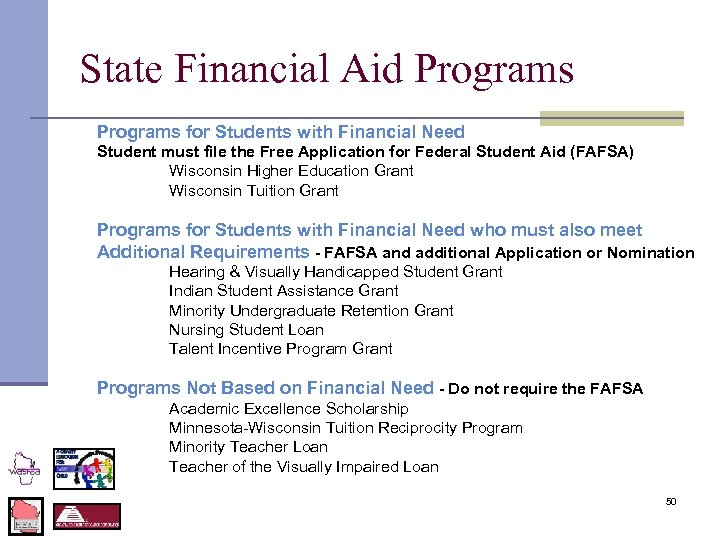 State Financial Aid Programs for Students with Financial Need Student must file the Free