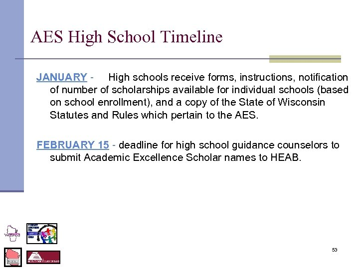 AES High School Timeline JANUARY - High schools receive forms, instructions, notification of number