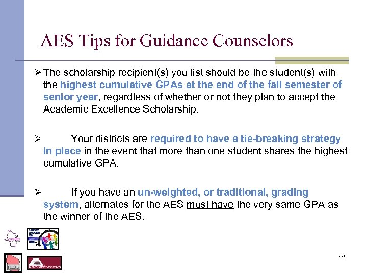 AES Tips for Guidance Counselors Ø The scholarship recipient(s) you list should be the