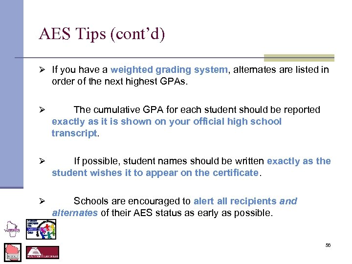 AES Tips (cont'd) Ø If you have a weighted grading system, alternates are listed