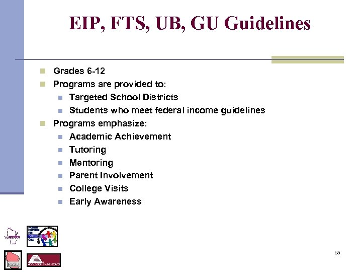 EIP, FTS, UB, GU Guidelines n Grades 6 -12 n Programs are provided to: