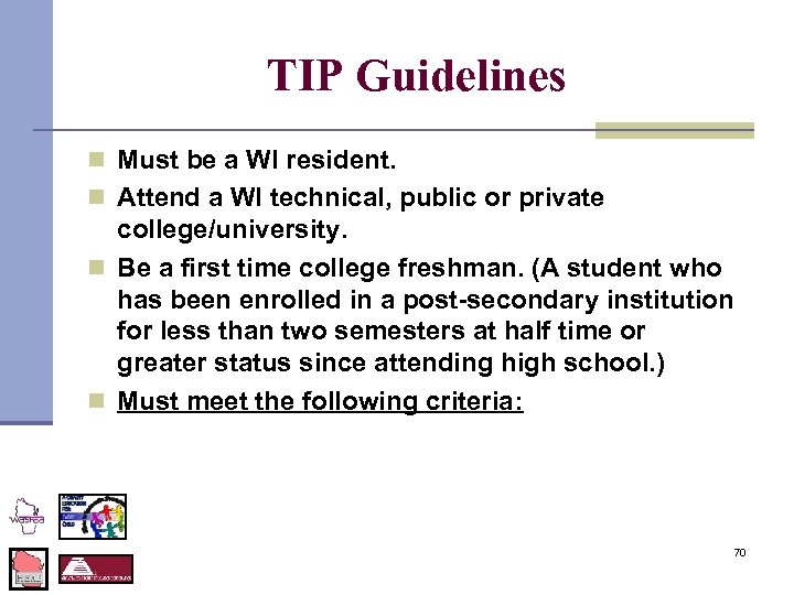 TIP Guidelines n Must be a WI resident. n Attend a WI technical, public