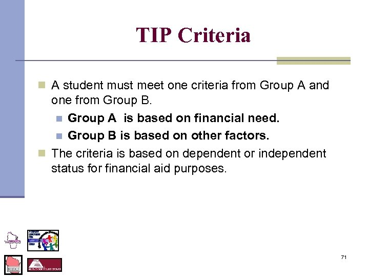 TIP Criteria n A student must meet one criteria from Group A and one