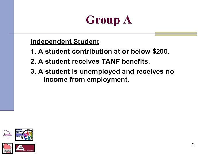 Group A Independent Student 1. A student contribution at or below $200. 2. A