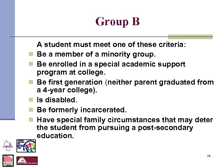Group B n n n A student must meet one of these criteria: Be