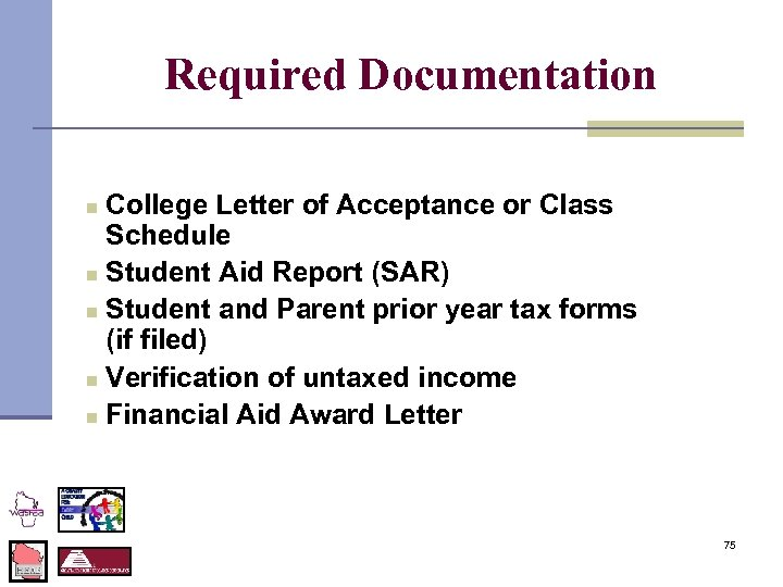 Required Documentation College Letter of Acceptance or Class Schedule n Student Aid Report (SAR)
