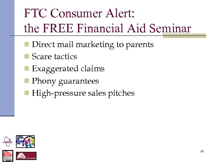 FTC Consumer Alert: the FREE Financial Aid Seminar n Direct mail marketing to parents