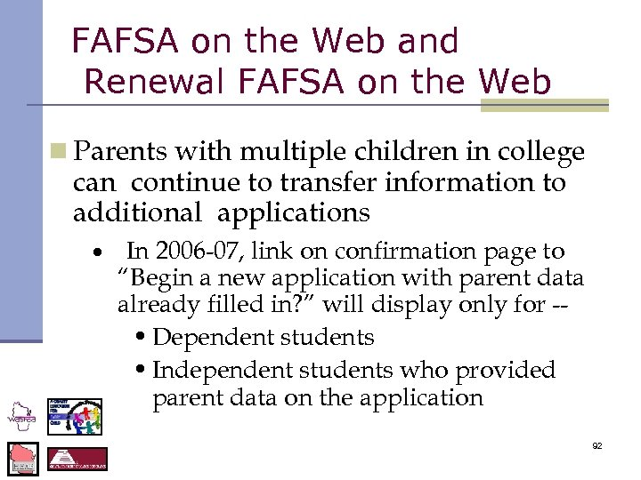 FAFSA on the Web and Renewal FAFSA on the Web n Parents with multiple