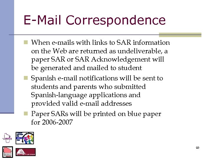 E-Mail Correspondence n When e-mails with links to SAR information on the Web are