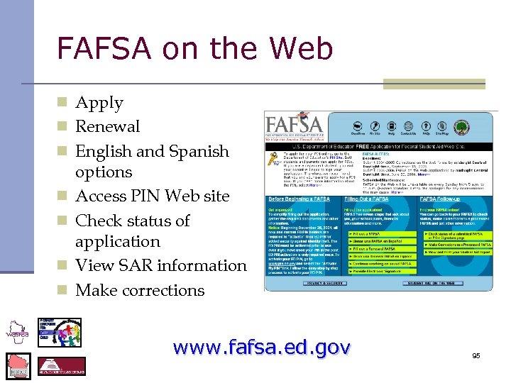 FAFSA on the Web n Apply n Renewal n English and Spanish n n