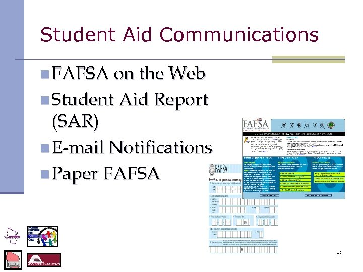 Student Aid Communications n FAFSA on the Web n Student Aid Report (SAR) n