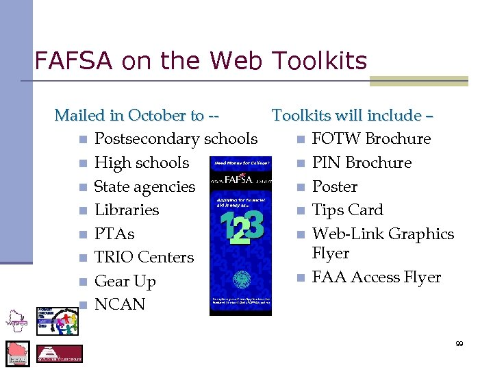 FAFSA on the Web Toolkits Mailed in October to -Toolkits will include – n