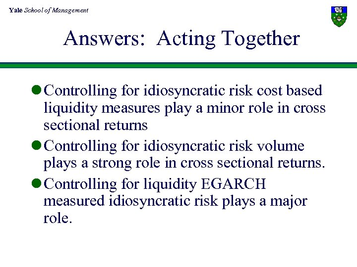 Yale School of Management Answers: Acting Together l Controlling for idiosyncratic risk cost based