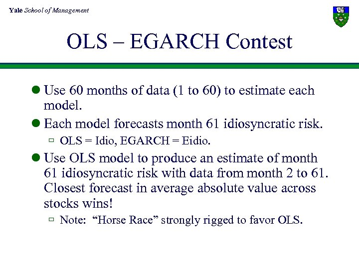 Yale School of Management OLS – EGARCH Contest l Use 60 months of data