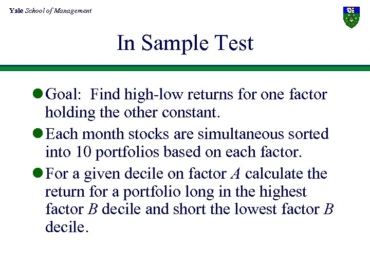 Yale School of Management In Sample Test l Goal: Find high-low returns for one