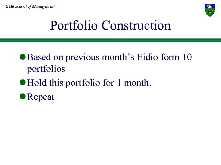 Yale School of Management Portfolio Construction l Based on previous month's Eidio form 10