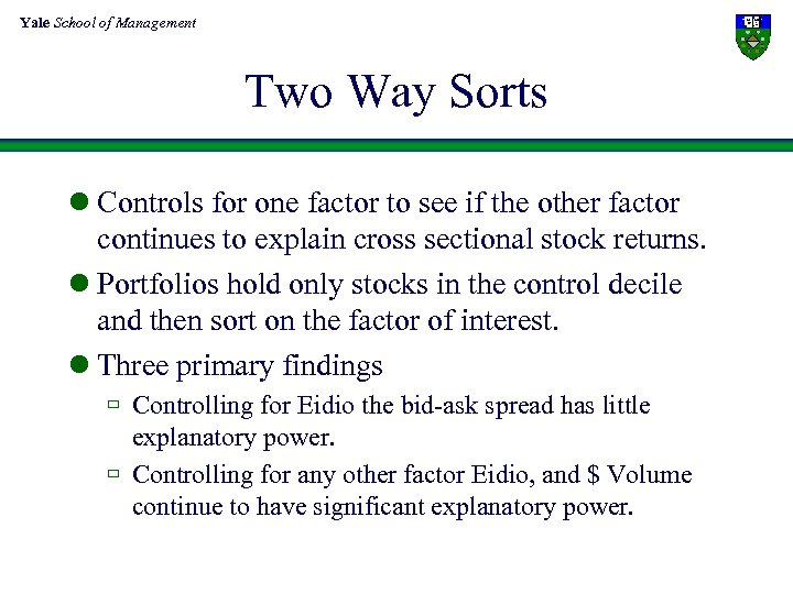 Yale School of Management Two Way Sorts l Controls for one factor to see