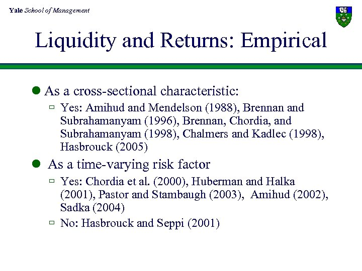 Yale School of Management Liquidity and Returns: Empirical l As a cross-sectional characteristic: ù