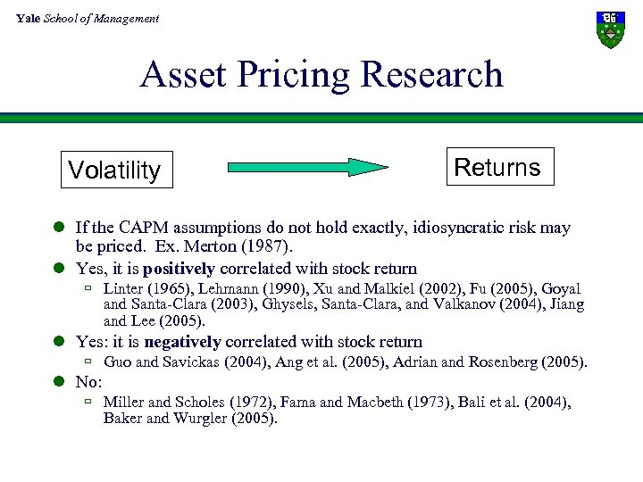 Yale School of Management Asset Pricing Research Volatility Returns l If the CAPM assumptions