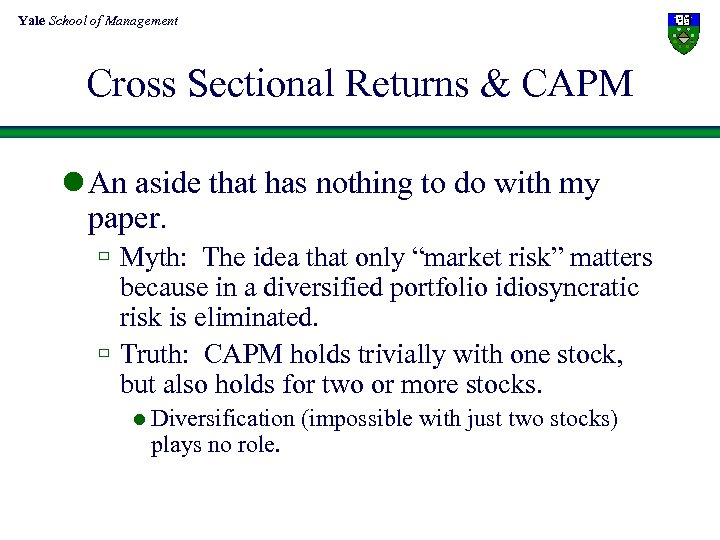 Yale School of Management Cross Sectional Returns & CAPM l An aside that has