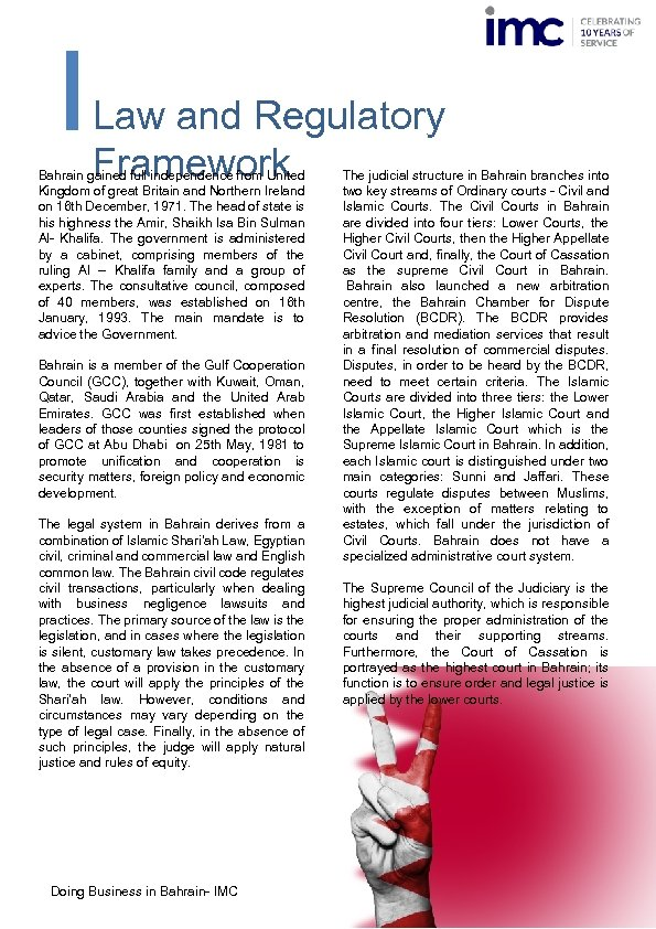 Law and Regulatory Framework Bahrain gained full independence from United Kingdom of great Britain