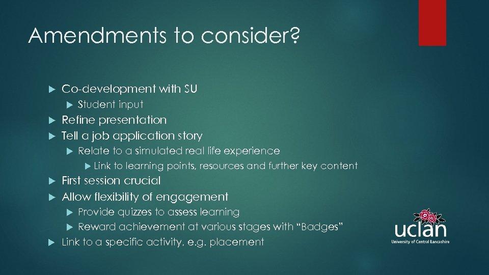 Amendments to consider? Co-development with SU Student input Refine presentation Tell a job application