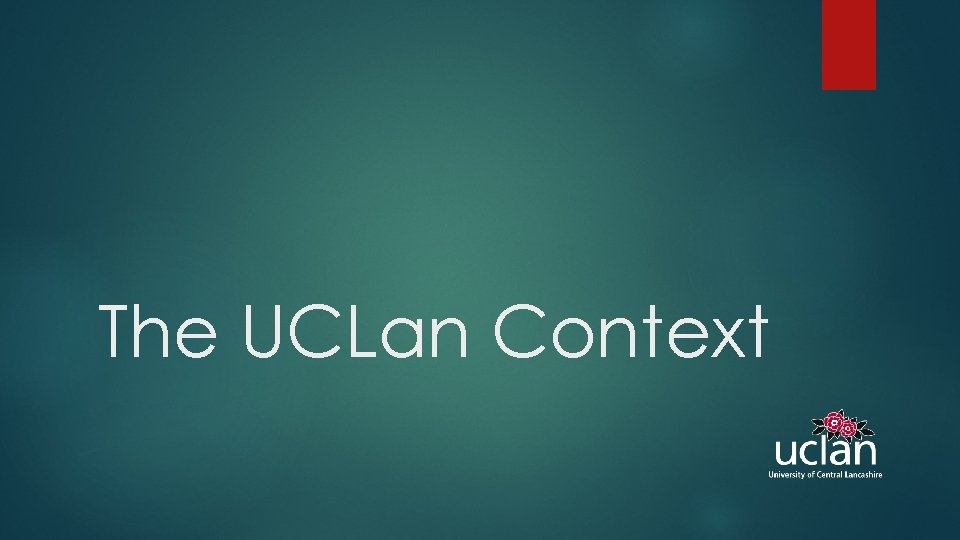 The UCLan Context