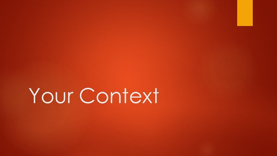 Your Context